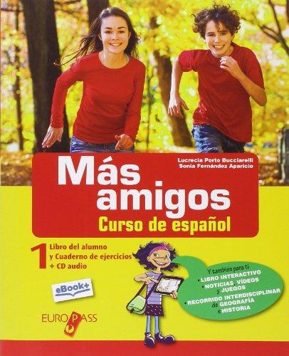 Más amigos. Libro del alumno-Cuaderno de ejercicios. Per la Scuola media. Con e-book. Con espansione online [Lingua spagnola]: 1