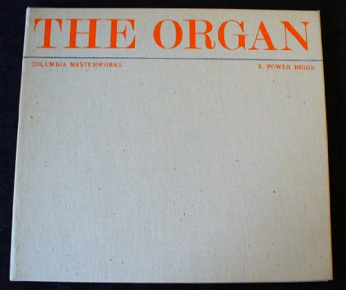 The Organ / E. Power Biggs; w/ book