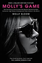 Molly's Game [Movie Tie-in]: The True Story of the 26-Year-Old Woman Behind the Most Exclusive, High-Stakes Underground Po...