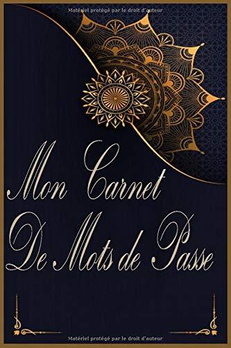 Mon Carnet de Mots de Passe: Mandalas A5 - 110 Pages -carnet de notes Style luxe et élégant Mandala pour sauvegarder vos identifiants