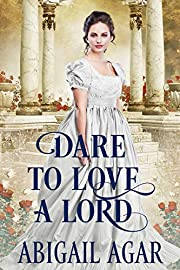 Dare to Love a Lord: A Historical Regency Romance Book