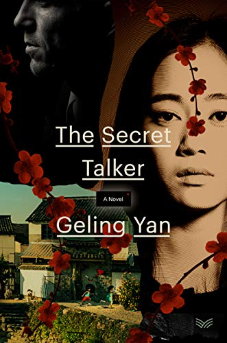The Secret Talker: A Novel by [Geling Yan, Jeremy Tiang]
