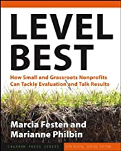 Level Best: How Small and Grassroots Nonprofits Can Tackle Evaluation and Talk Results (Kim Klein's Fundraising Series Book 22)