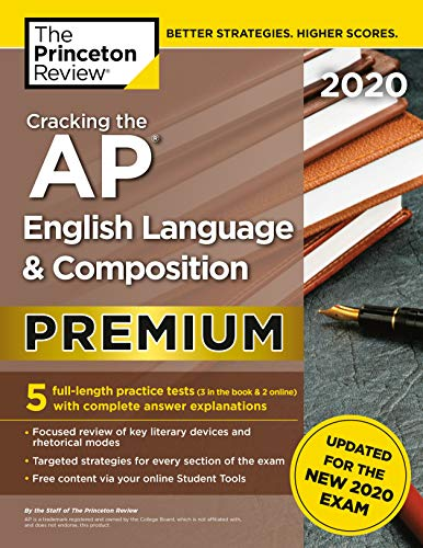 Cracking the AP English Language & Composition Exam 2020, Premium Edition: 5 Practice Tests + Complete Content Review + Proven Prep for the NEW 2020 Exam (College Test Preparation)