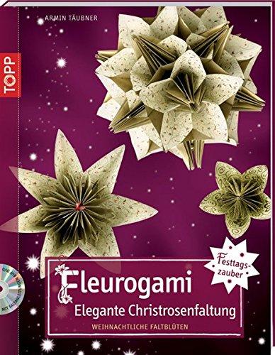 Festliches Fleurogami: Elegante Christrosenfaltung (kreativ.kompakt.)