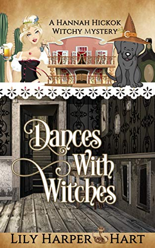 Dances With Witches (A Hannah Hickok Witchy Mystery Book 5) by [Lily Harper Hart]
