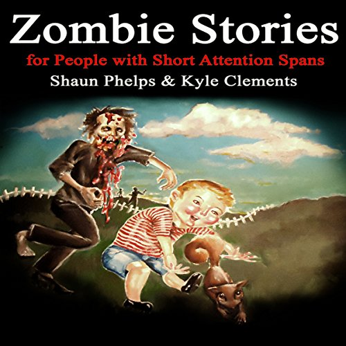 Zombie Stories for People with Short Attention Spans audiobook cover art