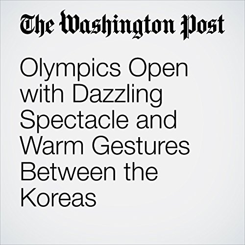 Olympics Open with Dazzling Spectacle and Warm Gestures Between the Koreas copertina