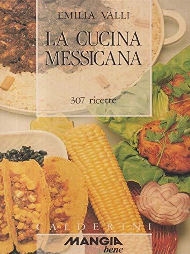 La cucina messicana. 307 ricette