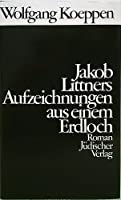 Jakob Littners Aufzeichnungen aus einem Erdloch. Roman