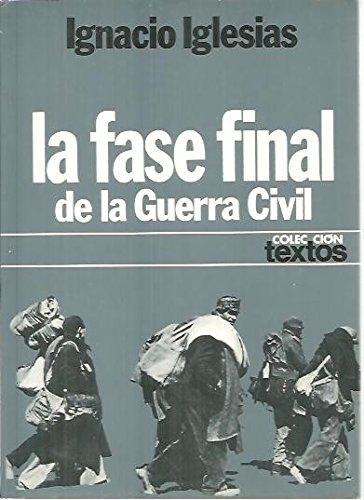 La fase final de la guerra civil: De la ca¸da de Barcelona al derrumbamiento de Madrid (Colección Textos)