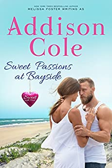 Sweet Passions at Bayside (Sweet with Heat: Bayside Summers Book 2) by [Addison Cole]
