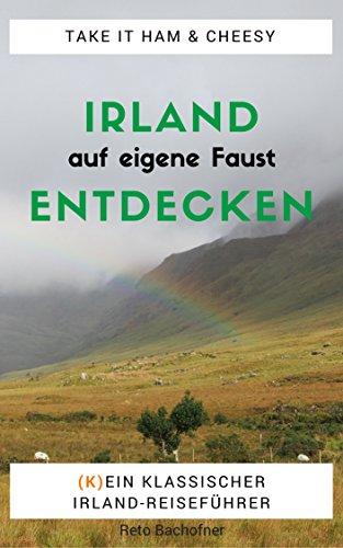 Irland Reise Know How 2020: Die Grüne Insel auf eigene Faust entdecken
