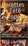 Recettes de l'été européen: Recettes faciles et délicieuses pour votre gril (French Edition)