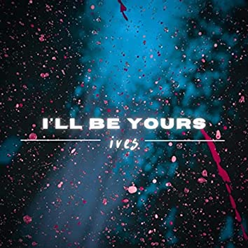 I'll Be Yours (feat. Pippa Crossland)