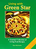 Living with Green Star: A Gourmet Collection of...