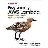 Programming AWS Lambda: Build and Deploy Serverless Applications with Java (English Edition)