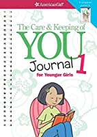The Care and Keeping of You Journal 1: For Younger Girls (American Girl)