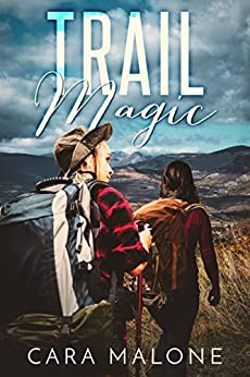 Trail Magic: A Lesbian Romance Adventure by [Cara Malone]