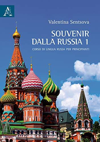 Souvenir dalla Russia. Corso di lingua russa per principianti (Vol. 1)