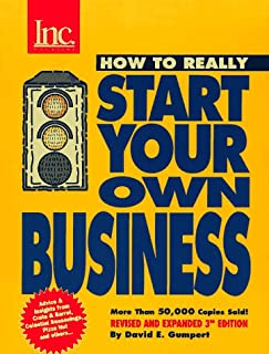 Inc. Magazine Presents How to Really Start Your Own Business: A Step-by-Step Guide Featuring Insights and Advice from the ...