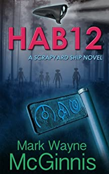 HAB 12 (Scrapyard Ship series Book 2) by [Mark Wayne McGinnis]