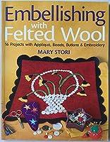 手芸本 ARTBOOK_OUTLET 85-029 品 レア フェルトウールでお裁縫 刺繍 アップリケ ビーズ ボタンと16作品 Felted Wool