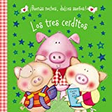 Los tres cerditos (¡Buenas noches, dulces sueños!)