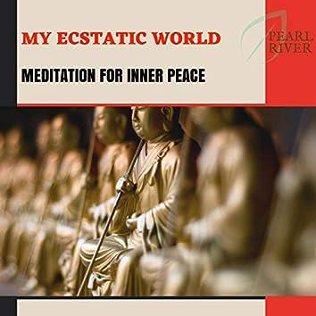 My Ecstatic World - Meditation For Inner Peace
