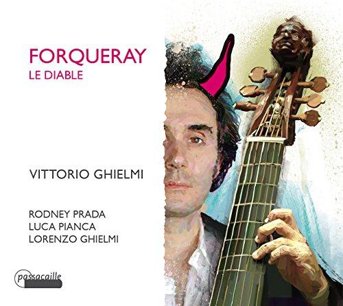 Forqueray : Le Diable - The complete pieces de viole of the Forqueray family Vol. 1