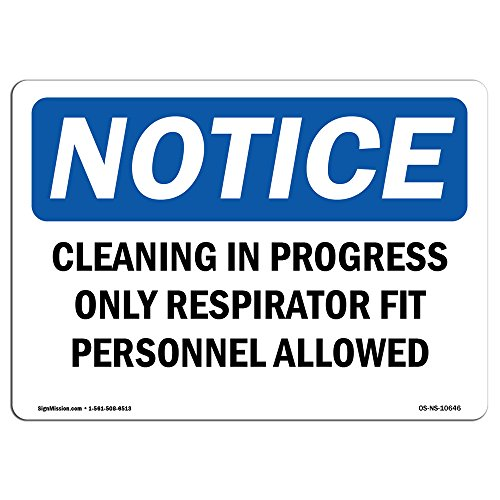 OSHA Notice Signs - Cleaning in Progress Only Respirator Fit Sign | Extremely Durable Made in The USA Signs or Heavy Duty Vinyl Label | Protect Your Construction Site, Warehouse & Business