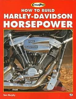 How to Build Harley-Davidson Horsepower (Motorbooks International Cyclepro Series)