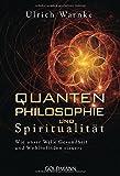 Quantenphilosophie und Spiritualität: Wie unser Wille Gesundheit und Wohlbefinden steuert
