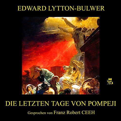 Die letzten Tage von Pompeji                   By:                                                                                                                                 Edward Lytton-Bulwer                               Narrated by:                                                                                                                                 Franz Robert Ceeh                      Length: 10 hrs and 8 mins     Not rated yet     Overall 0.0
