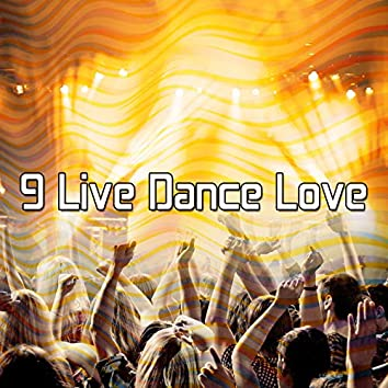 9 Live Dance Love