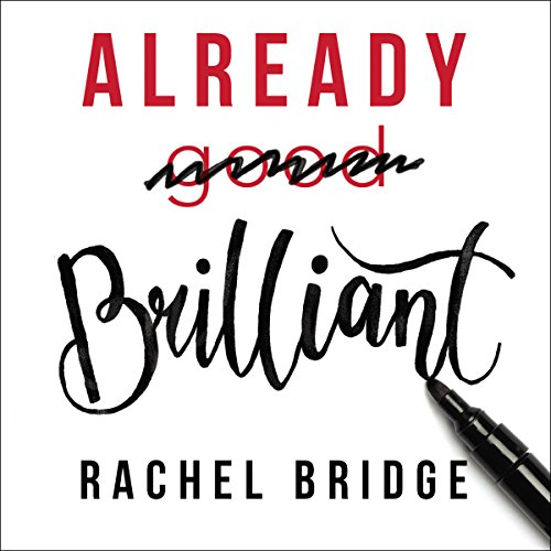 Already Brilliant Audiobook By Rachel Bridge cover art