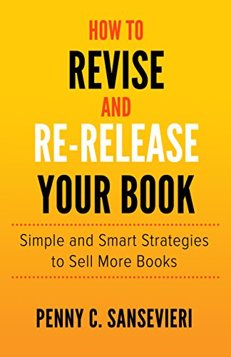 How To Revise And Re Release Your Book Simple And Smart Strategies To Sell More Books Kindle Edition By Sansevieri Penny C Reference Kindle Ebooks Amazon Com