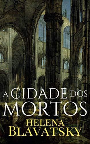 A Cidade dos Mortos (Portuguese Edition)