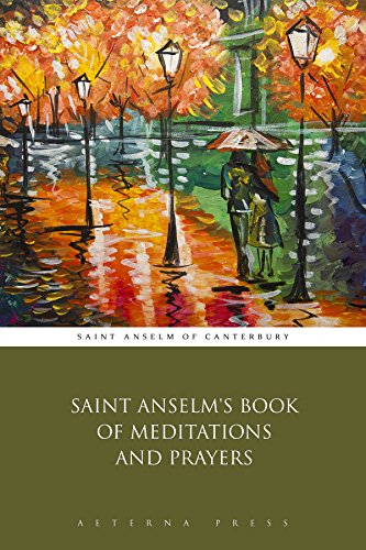 Saint Anselm's Book of Meditations and Prayers (Illustrated)