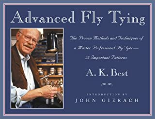 Advanced Fly Tying: The Proven Methods and Techniques of a Master Professional Fly Tyer--37 Important Patterns