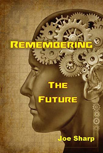 Remembering the Future by Joe Sharp