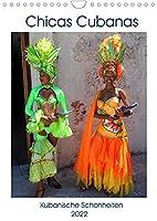 Chicas Cubanas - Kubanische Schoenheiten (Wandkalender 2022 DIN A4 hoch): Kubanische Models in farbenfrohen Kostuemen (Monatskalender, 14 Seiten )