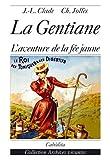 La Gentiane - L'aventure de la fée jaune