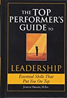 The Top Performer's Guide to Leadership: Essential Skills That Put You on Top (Top Performers)