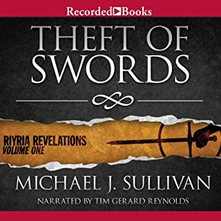 Theft of Swords     Riyria Revelations, Volume 1              Written by:                                                                                                                                 Michael J. Sullivan                               Narrated by:                                                                                                                                 Tim Gerard Reynolds                      Length: 22 hrs and 38 mins     167 ratings     Overall 4.7
