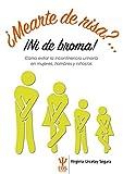 Mearte De Risa?...ᆳni De Broma!. Como EV: Cómo evitar la incontinencia urinaria en mujeres, hombres y niños/as: 21 (EOS Psicología)