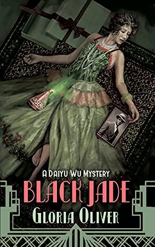 Black Jade: A Daiyu Wu Mystery (Daiyu Wu Mysteries Book 1) by [Gloria Oliver]