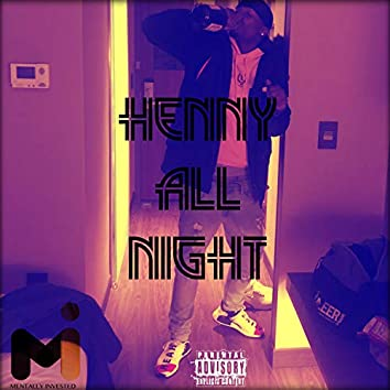 Henny All Night