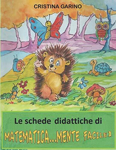 LE SCHEDE DIDATTICHE DI MATEMATICA...MENTE FACILE 1