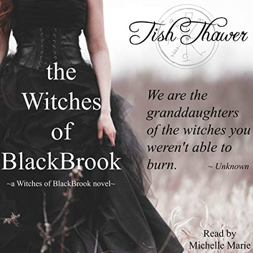 The Witches of BlackBrook                   By:                                                                                                                                 Tish Thawer                               Narrated by:                                                                                                                                 Michelle Marie                      Length: 4 hrs and 29 mins     125 ratings     Overall 3.5